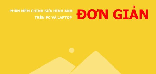 Những phần mềm chỉnh sửa ảnh trên PC và laptop miễn phí đơn giản nhất