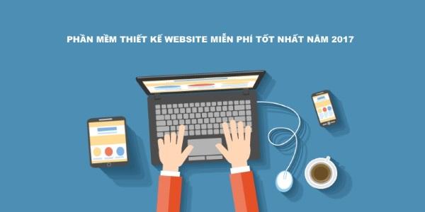 Top những phần mềm tạo và thiết kế website miễn phí tốt nhất hiện nay